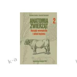 Anatomia zwierząt. Tom 2. Narządy wewnętrzne i układ krążenia Pielęgniarstwo