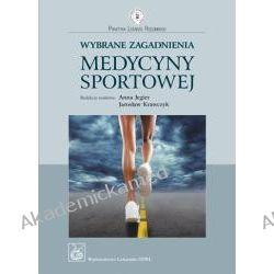 Wybrane zagadnienia medycyny sportowej. Seria Praktyka Lekarza Rodzinnego Pielęgniarstwo