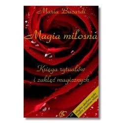 MAGIA miłosna - rytuały i zaklęcia miłosne, przepisy, mikstury