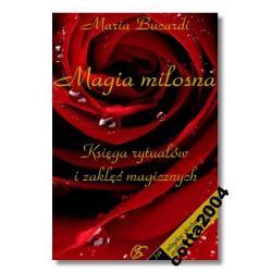 DVD - MAGIA miłosna - rytuały i zaklęcia miłosne, przepisy, mikstury by znaleźć lub odzyskać miłość - najlepsza książka Marii Bucardi - BESTSELLER