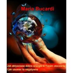 DVD - Jak aktywować dobre energie w Twoim otoczeniu i jak usuwać te negatywne poradnik Marii Bucardi