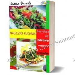 Magiczna kuchnia - dieta wegańska, witariańska, wegetariańska - porady, wskazowki, przepisy