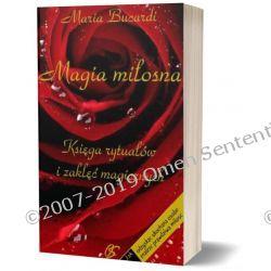 MAGIA miłosna - rytuały i zaklęcia miłosne, przepisy, mikstury by znaleźć lub odzyskać miłość - najlepsza książka Marii Bucardi - BESTSELLER