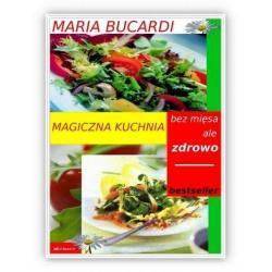 Magiczna kuchnia - dieta wegańska, witariańska, wegetariańska