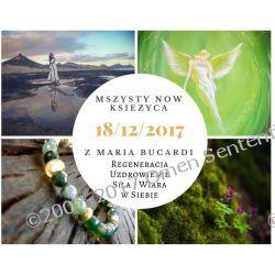 MSZYSTY NÓW KSIĘŻYCA - REGENERACJA SILA WIARA W SIEBIE ODNOWIENIE ODMLODZENIE 18 GRUDNIA 2017 - GODZ. 22:00 - TELEPATYCZNE SPOTKANIE Z MARIĄ BUCARDI