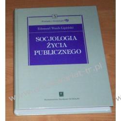 Socjologia życia publicznego Edmund Wnuk-Lipiński