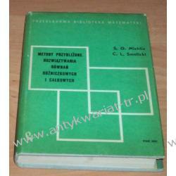 Metody przybliżone rozwiązywania równań różniczkowych i całkowych  S.G. Michlin C.L Smolicki