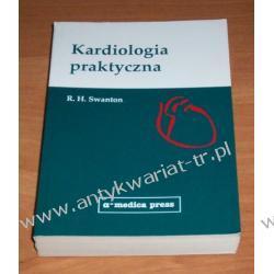 Kardiologia praktyczna R. H. Swanton