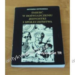 Śmierć w doświadczeniu jednostki i społeczeństwa Antonina Ostrowska