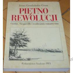 Piętno rewolucji Custine, Tocqueville i wyobraźnia romantyczna Irena Grodzińska-Gross