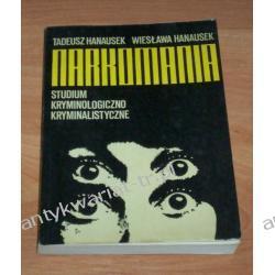 Narkomania Studium kryminologiczno kryminalistyczne
