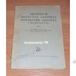 Archiwum medycyny sądowej psychiatrii sądowej i kryminalistyki, tom 1