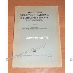 Archiwum medycyny sądowej psychiatrii sądowej i kryminalistyki, tom 3,