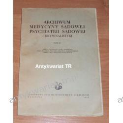 Archiwum medycyny sądowej psychiatrii sądowej i kryminalistyki, tom 4