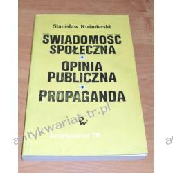 Świadomość społeczna, opinia publiczna, propaganda, Stanisław Kuśmierski
