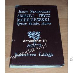 Andrzej Frycz Modrzewski. Żywot, dzieło, sława, Jerzy Starnawski