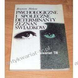 Psychologiczne i społeczne determinanty zeznań świadków, Brunon Hołyst