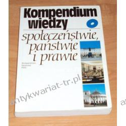 Kompendium wiedzy o społeczeństwie, państwie i prawie, pod redakcją Sławomiry Wronkowskiej i Marii Zmierczak