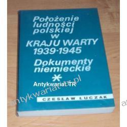 Położenie ludności polskiej w Kraju Warty 1939-1945. Dokumenty niemieckie