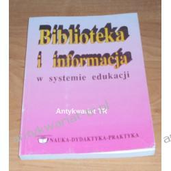 Biblioteka i informacja w systemie edukacji, praca zbiorowa pod redakcją M. Drzewieckiego