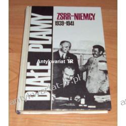 Białe plamy. ZSRR - Niemcy 1939-1941. Dokumenty i materiały dotyczące stosunków radziecko-niemieckich w okresie od kwietnia 1939 r. do lipca 1941 r.