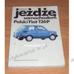Jeżdżę samochodem Polski Fiat 126P. Technika jazdy, obsługa i usprawnienia, Zbigniew Klimecki, Roman Podolak Chemia nieorganiczna