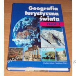 Geografia turystyczna świata, tom 1 pod redakcją Jadwigi Warszyńskiej