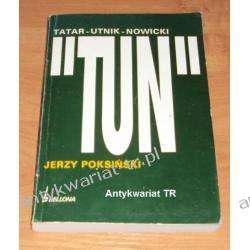 """Tatar-Utnik-Nowicki """"TUN"""", Jerzy Poksiński"""