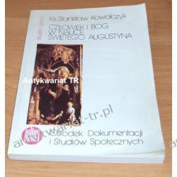 Człowiek i Bóg w nauce Świętego Augustyna, Ks. Stanisław Kowalczyk