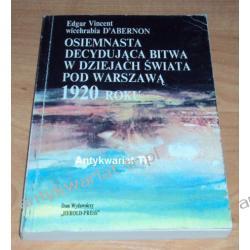 Osiemnasta decydująca bitwa w dziejach świata pod Warszawą 1920 roku (Reprint według wydania z 1932 r.)