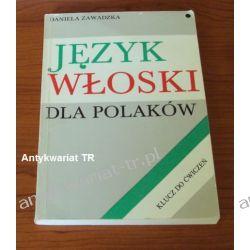 Daniela Zawadzka, JĘZYK WŁOSKI DLA POLAKÓW, Tłumaczenia tekstów i klucz do ćwiczeń
