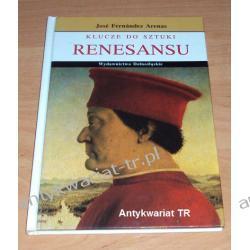 Klucze do sztuki RENESANSU, Jose Fernandez Arenas
