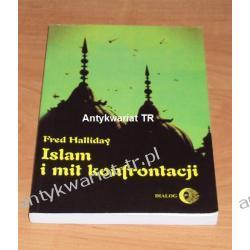 Islam i mit konfrontacji. Religia i polityka na Bliskim Wschodzie, Fred Halliday