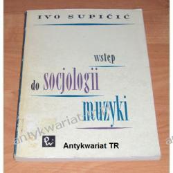 Wstęp do socjologii muzyki, Ivo Supicić