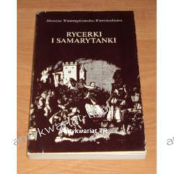 Rycerki i samarytanki, Dioniza Wawrzykowska-Wierciochowa