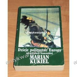 Dzieje polityczne Europy od rewolucji francuskiej, Marian Kukiel