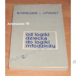 Od logiki dziecka do logiki młodzieży, Barbel Inhelder, Jean Piaget