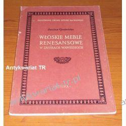 Włoskie meble renesansowe w zbiorach wawelskich, Janina Gostowicka