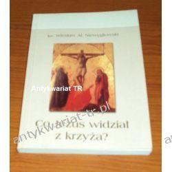 Co Jezus widział z krzyża?, ks. Wiesław Al. Niewęglowski Chemia nieorganiczna