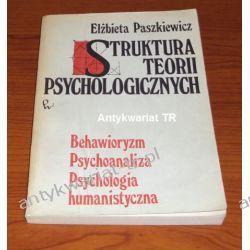 Struktura teorii psychologicznych. Behawioryzm, psychoanaliza, psychologia humanistyczna, Elżbieta Paszkiewicz Chemia nieorganiczna