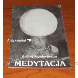 Medytacja. Współczesne metody relaksacji i koncentracji, Andrzej Szyszko-Bohusz