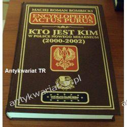 Encyklopedia Actus Purus. Kto jest kim w Polsce Nowego Millenium 2000-2002, Bombicki