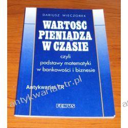 Wartość pieniądza w czasie czyli podstawy matematyki w bankowości i biznesie, Dariusz Wieczorek Chemia nieorganiczna