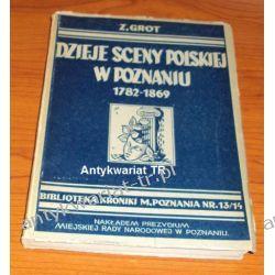 Dzieje sceny polskiej w Poznaniu 1782-1869, Zdzisław Grot Chemia nieorganiczna