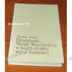 Działalność Wandy Wasilewskiej w latach drugiej wojny światowej, Eleonora Syzdek