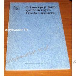 O koncepcji form symbolicznych Ernsta Cassirera, Jacek Sójka