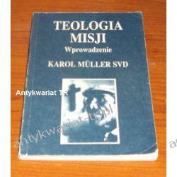 Teologia misji. Wprowadzenie, Karol Muller