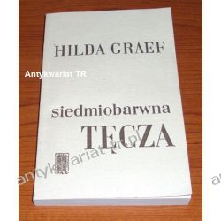 Siedmiobarwna tęcza, Hilda Graef