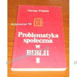 Problematyka społeczna w Biblii, Marian Filipiak