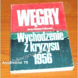 Węgry. Wychodzenie z kryzysu 1956, Jerzy Robert Nowak